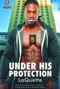 Guest Post: Under His Protection by LaQuette