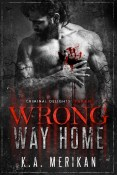 Guest Post: Wrong Way Home by K.A. Merikan