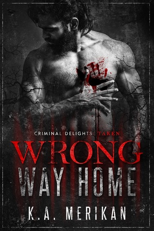 Review: Wrong Way Home: Taken by K.A. Merikan