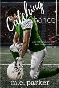 Review: Catching Chance by M.E. Parker
