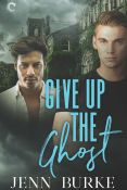 Guest Post: Give Up the Ghost by Jenn Burke