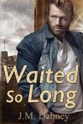 Review: Waited So Long by J.M. Dabney