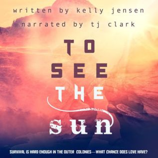 Audiobook Review: To See the Sun by Kelly Jensen