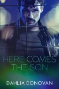 Guest Post and Giveaway: Here Comes the Son by Dahlia Donovan