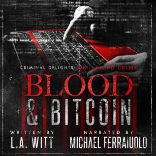 Audiobook Review: Blood and Bitcoin by L.A. Witt