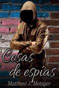 Guest Post: Cosas de Espías by Matthew J. Metzger