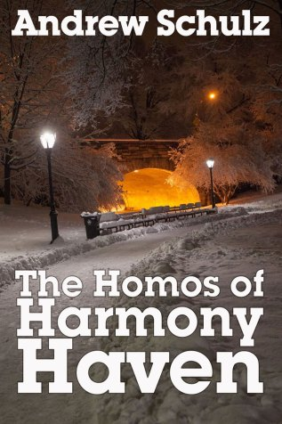 Review: The Homos of Harmony Haven by Andrew Schulz