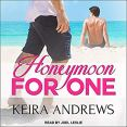 Audiobook Review: Honeymoon for One by Keira Andrews