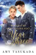 Review: Would It Be Okay To Love You: Year Three by Amy Tasukada