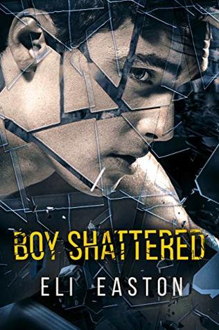 Review: Boy Shattered by Eli Easton