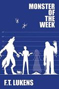 Review: Monster of the Week by F.T. Lukens