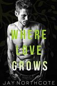 Review: Where Love Grows by Jay Northcote