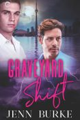 Guest Post: Graveyard Shift by Jenn Burke