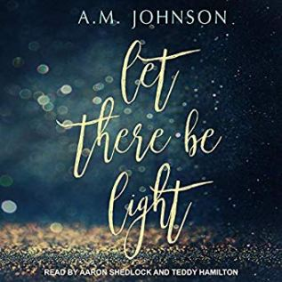 Audiobook Review: Let There Be Light by A.M. Johnson