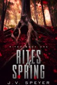 Review: Rites of Spring by J.V. Speyer