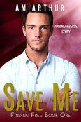 Review: Save Me by A.M. Arthur