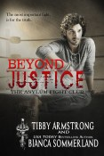 Guest Post and Giveaway: Beyond Justice by Tibby Armstrong and Bianca Sommerland