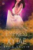 Guest Post and Giveaway: The Empress of Xytae by Effie Calvin