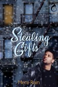 Excerpt and Guest Post: Stealing Gifts by Mere Rain