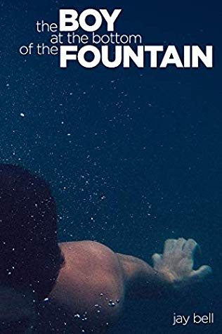 Review: The Boy at the Bottom of the Fountain by Jay Bell