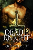 Excerpt and Giveaway: Dead of Knight by Victoria Sue