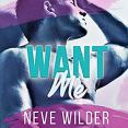 Audiobook Review: Want Me by Neve Wilder