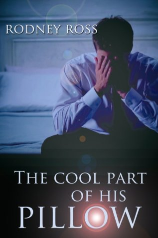 Review: The Cool Part of His Pillow by Rodney Ross