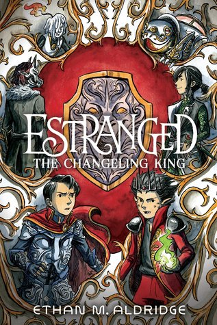 Review: The Changeling King by Ethan M. Aldridge