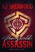 Review: How to Shield an Assassin by A.J. Sherwood