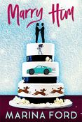 Review: Marry Him by Marina Ford