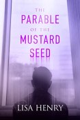 Guest Post and Giveaway: The Parable of the Mustard Seed by Lisa Henry