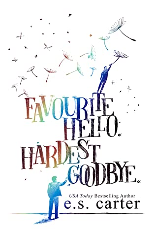 Excerpt and Giveaway: Favourite Hello. Hardest Goodbye. by E.S. Carter