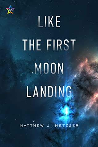 Review: Like the First Moon Landing by Matthew J. Metzger
