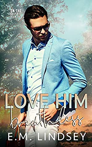 Review: Love Him Breathless by E.M. Lindsey