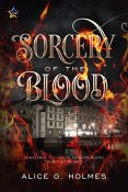 Review: Sorcery of the Blood by Alice G. Holmes