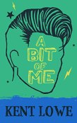 Review: A Bit of Me by Kent Lowe