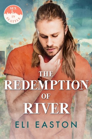 Guest Post and Giveaway: The Redemption of River by Eli Easton