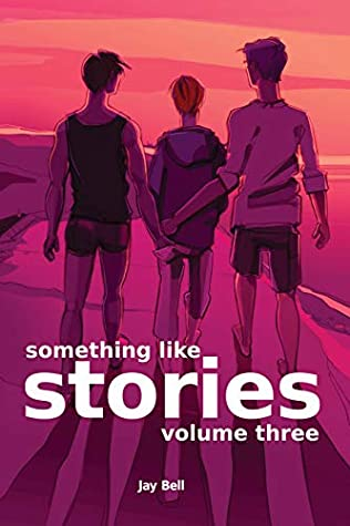 Review: Something Like Stories, Volume Three by Jay Bell