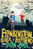 Review: Frankenstein Builds a Boyfriend by Dylan James