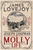 Review: Joseph Chapman, My Molly Life by James Lovejoy
