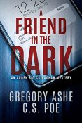 Buddy Review: A Friend in the Dark by Gregory Ashe and C.S. Poe