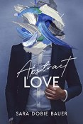 Review: Abstract Love by Sara Dobie Bauer