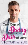 Review: One Cup of Daddy and a Dash of Love by Victoria Sue