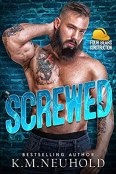 Review: Screwed by K.M. Neuhold