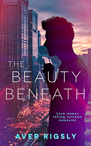 Review: The Beauty Beneath by Aver Rigsley