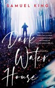 Review: Darkwater House by Samuel King