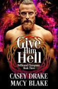 Review: Give Him Hell by Macy Blake and Casey Drake