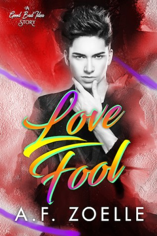 Excerpt and Giveaway: Love Fool by A.F. Zoelle