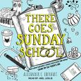 Interview and Giveaway: There Goes Sunday School audiobook with Joel Leslie and Alexander C. Eberhart