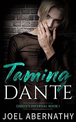 Review: Taming Dante by Joel Abernathy